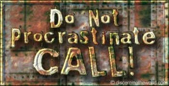 Do Not Procrastinate - Call on the name of the Lord