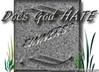 Does God HATE Sinners?