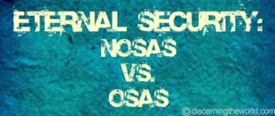Eternal Security-NOSASvsOSAS