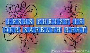 JesusChristisourSabbathRest