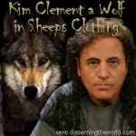 False Prophet Kim Clement – A Wolf in Sheep's Clothing