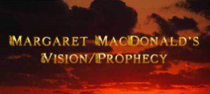 Margaret MacDonald's vision