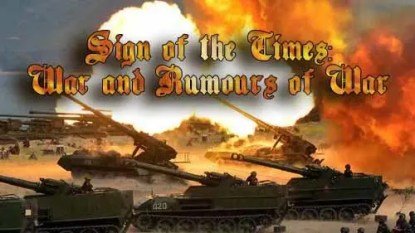 Sign of the Times - War and Roumours of War