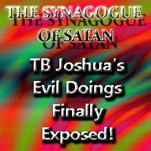 T B  Joshua's Evil Doings Finally Exposed! ⋆ Discerning the World
