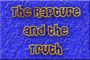 The Rapture and the Truth