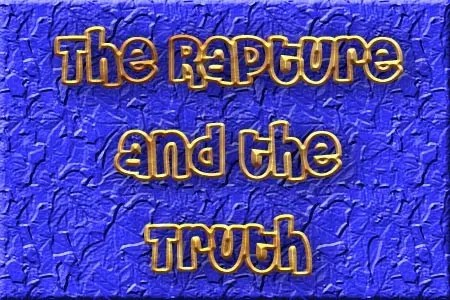 The Rapture And The Truth Discerning The World