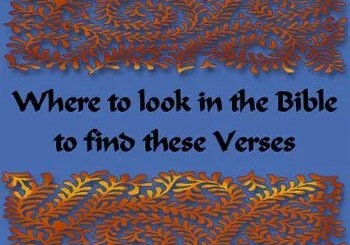 Where to look in the Bible to find these verses