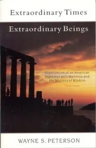 Wayne S Peterson Extraordinary Times Extraordinary Beings