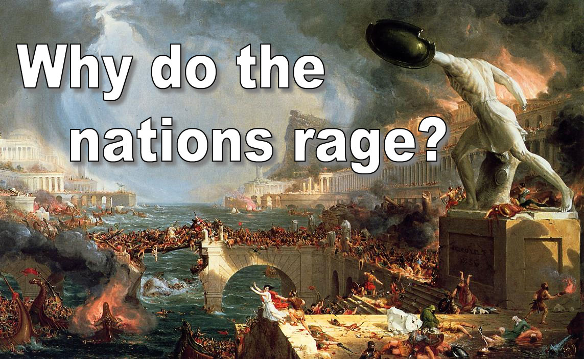 And the Nations Rage — Discern Life (Hebrews 5:14)