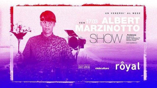royal pordenone venerdi 17 marzo albert marzinotto show 00575020 001 17.03.2017   albert Marzinotto Show   Cordenons Royal disco