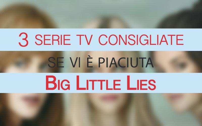 Big little lies - Copertina 3 serie tv consigliate