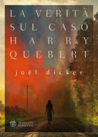 La verità sul caso Harry Quebert, copertina del libro di Joel Decker