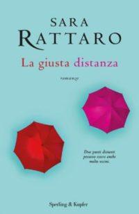La giusta distanza copertina del libro di Sara Rattaro (Credits: Sperling&Kupfer)