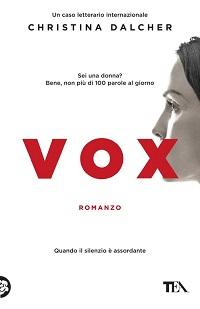 Vox copertina del libro di Christina Dalcher (Credits: TEA)