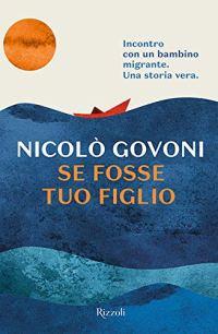 La copertina di Se fosse tuo figlio, di Nicolò Govoni