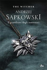 La copertina di Il guardiano degli innocenti, uno dei libri della saga di The Witcher