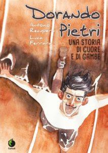 Le Olimpiadi a fumetti: Dorando Pietri, una storia di cuore e di gambe