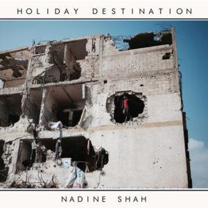 Cover del'album Holiday Destination di Nadine Shah
