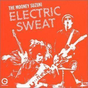 The Mooney Suzuki — Electric sweat