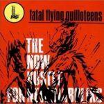 Fatal Flying Guilloteens — Now Hustle For New Diaboliks (Estrus, 2000)