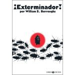 William S. Burroughs — ¡Exterminador! (Libros Crudos, 2014)