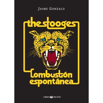 Jaime Gonzalo - The Stooges: Combustion espontanea