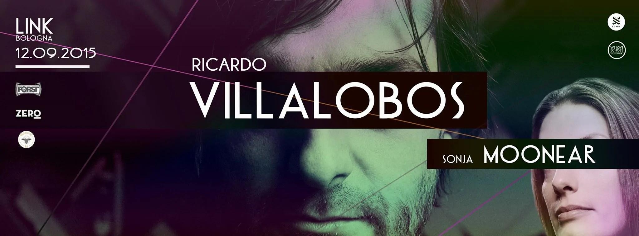 SABATO 12/09/2015 LINK BOLOGNA RICARDO VILLALOBOS + PREZZI PREVENDITE BIGLIETTI TAVOLI + PULLMAN