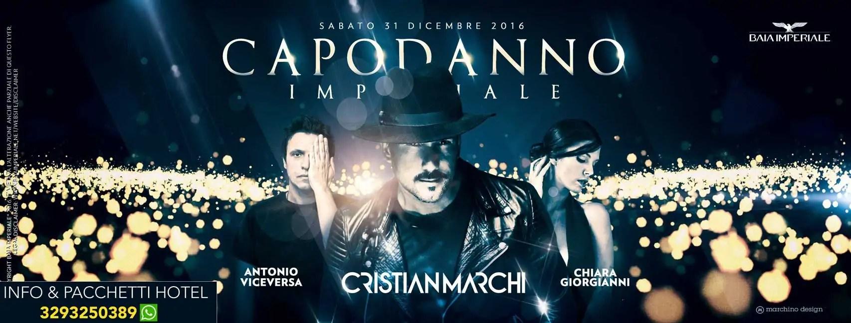 CAPODANNO 2017 BAIA IMPERIALE CRISTIAN MARCHI 31/12/2016 PREZZI PREVENDITE TAVOLI PACCHETTI HOTEL