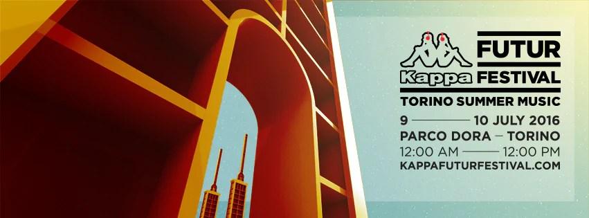 KAPPA FUTURFESTIVAL 2016 TORINO 09 e 10 LUGLIO 2016 + PREZZI PREVENDITE HOTEL PULLMAN