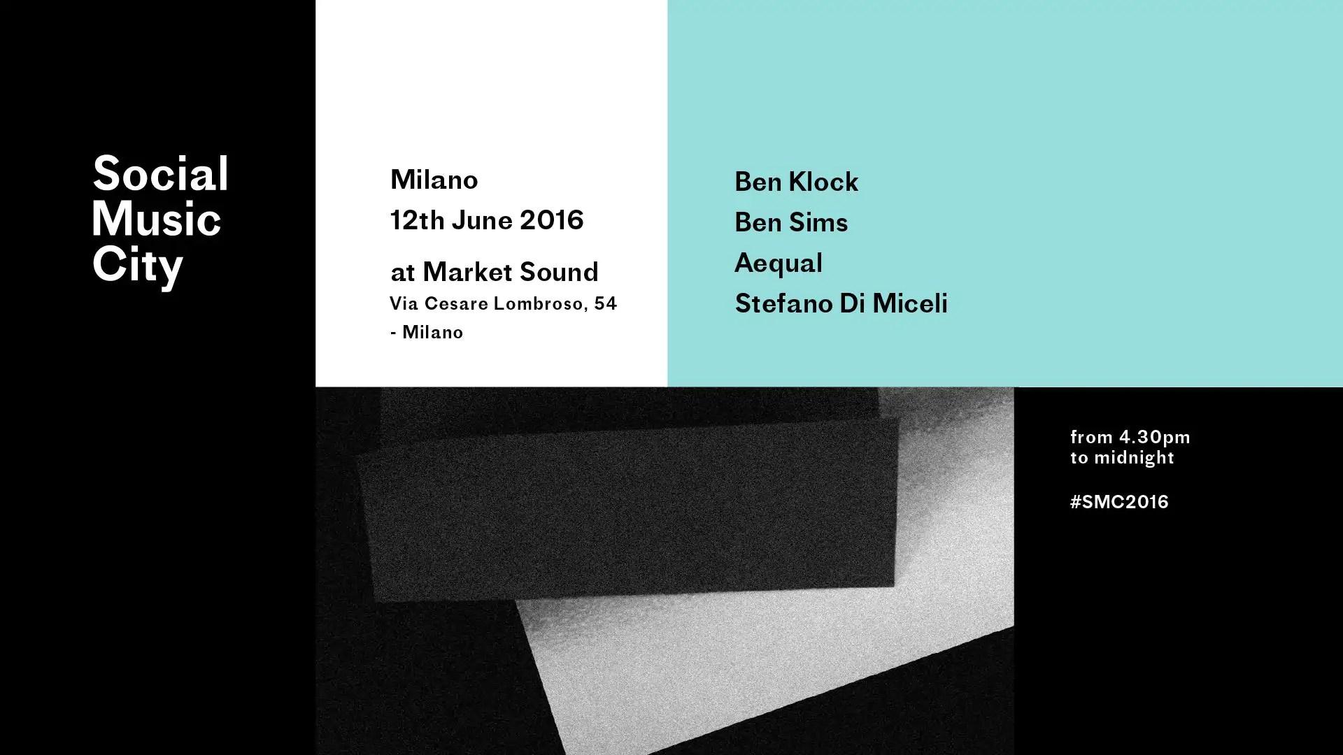 Social Music City Ben Klock Ben Sims 12 Giugno 2016