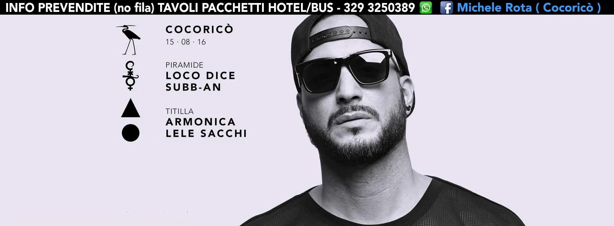 Lunedì 15 Agosto 2016 Loco Dice al Cocorico di Riccione Prezzi Prevendite Biglietti Tavoli Pacchetti hotel
