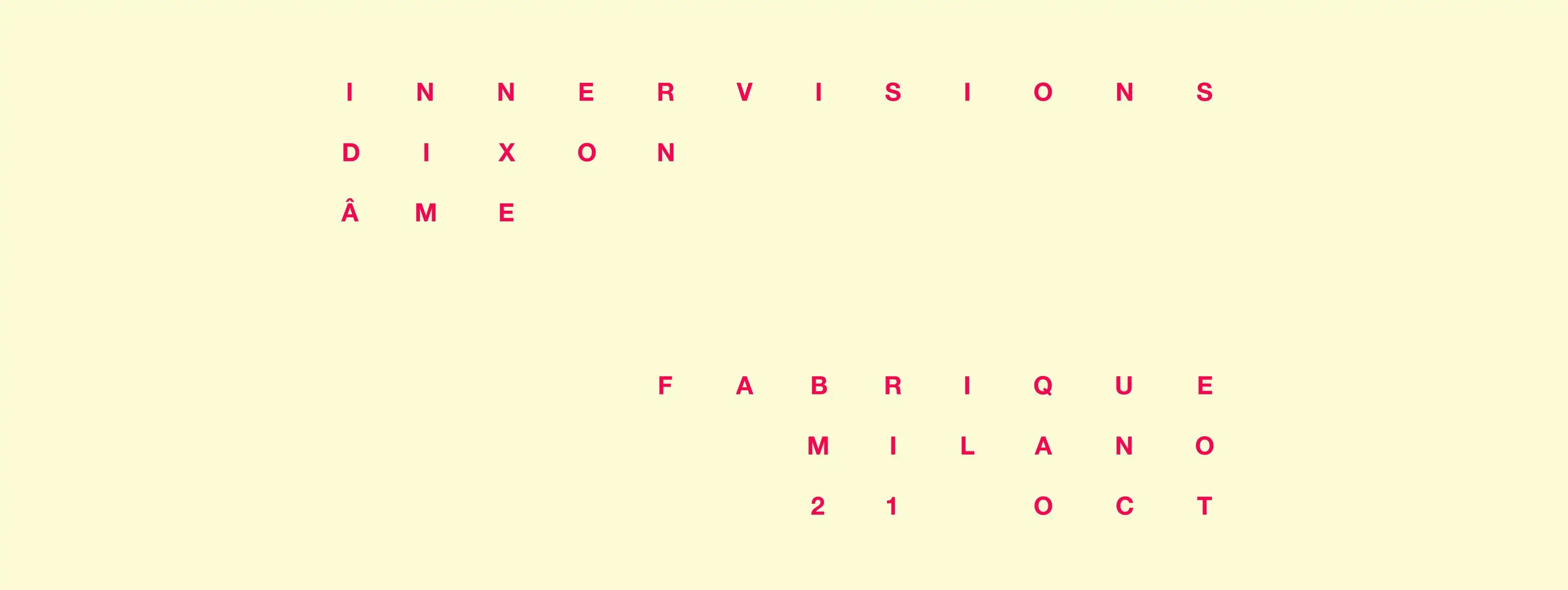VENERDì 21 10 2016 FABRIQUE MILANO INNERVISION (ÅME + DIXON)