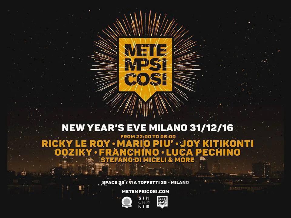 CAPODANNO 2017 MILANO METEMPSICOSI SPACE25
