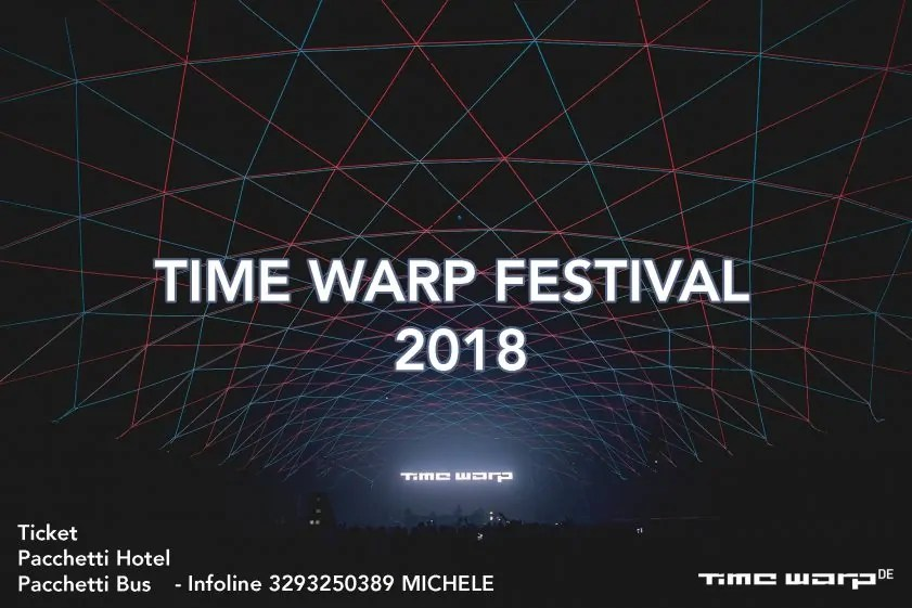 Time Warp Festival 2018 MANNHEIM GERMANIA + Data Ticket Biglietti Pacchetti Hotel volo bus Prezzi Lineup Data