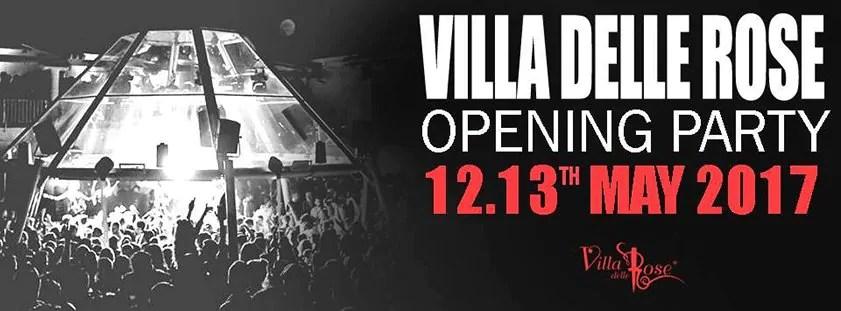 Villa Delle Rose Opening Party 12-13 Maggio 2017 Prezzi Prevendite Liste Tavoli Pacchetti Hotel