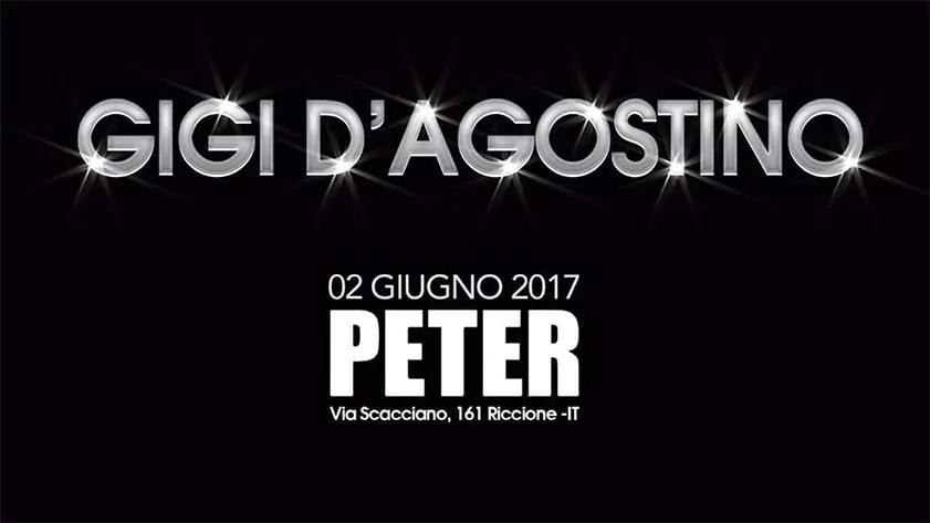 GIGI D'AGOSTINO PETER PAN RICCIONE Venerdì 02 06 2017 + Prezzi Prevendite Ticket Biglietti Liste Tavoli Pacchetti Hotel