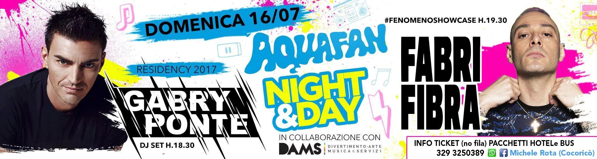 Aquafan 16 07 2017 Gabry Ponte Fabri Fibra