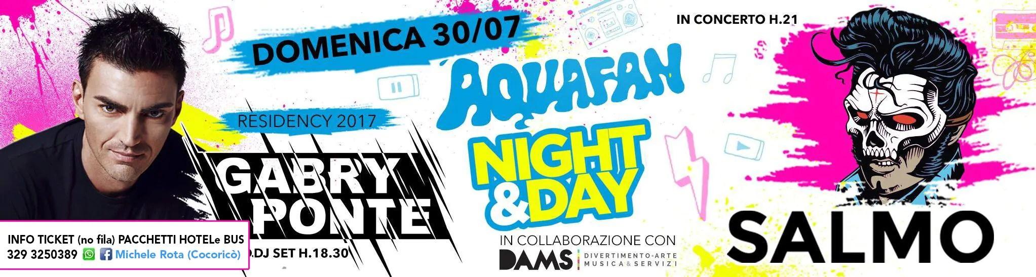 AQUAFAN RICCIONE SALMO in CONCERTO NIGHT & DAY SCHIUMA PARTY 30 07 2017 Prezzi Ticket Biglietti Prevendite Pacchetti Hotel Bus