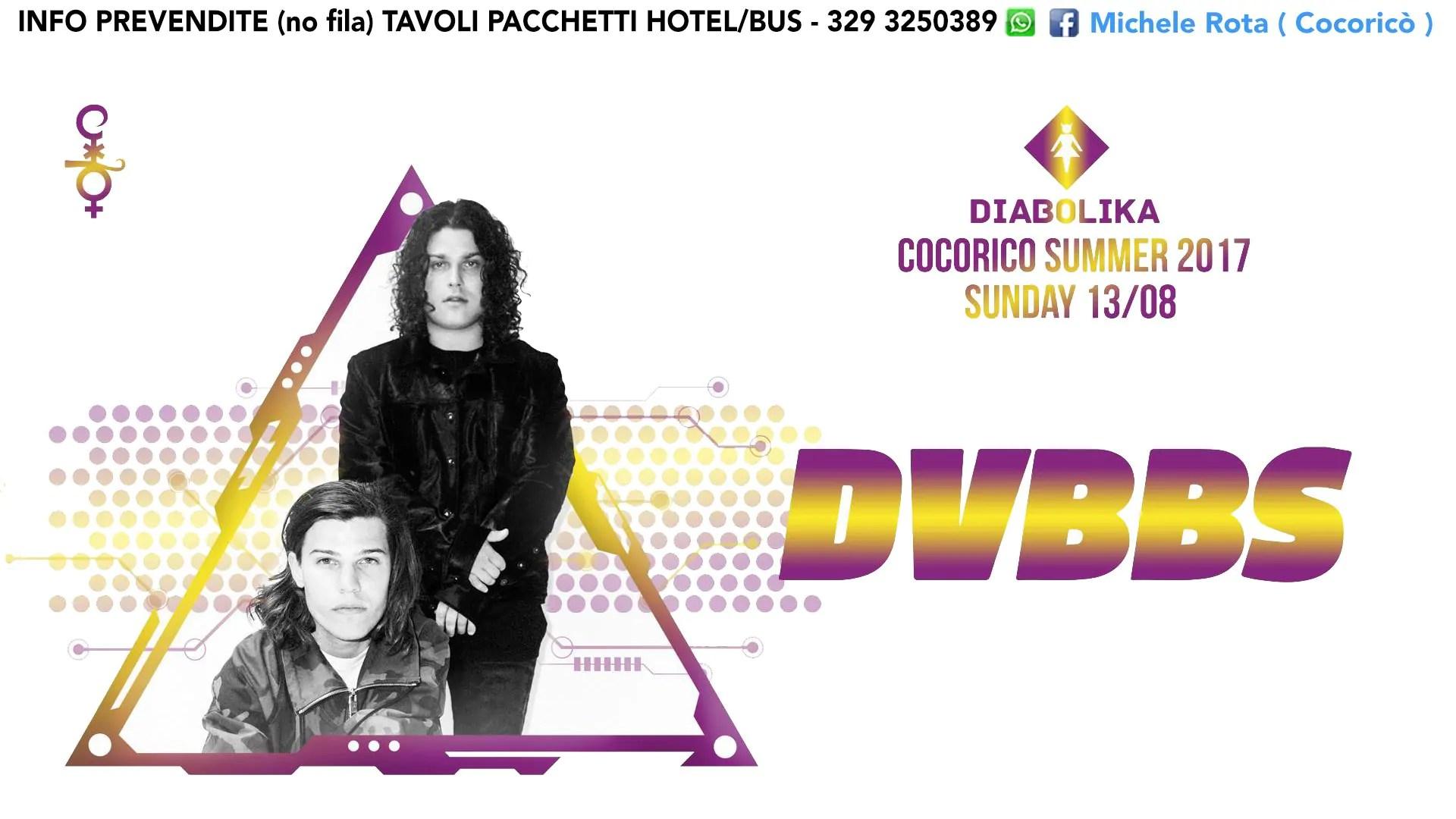 Domenica 13 08 2017 DVBBS COCORICO PREZZI PREVENDITE BIGLIETTI TAVOLI HOTEL + PULLMAN