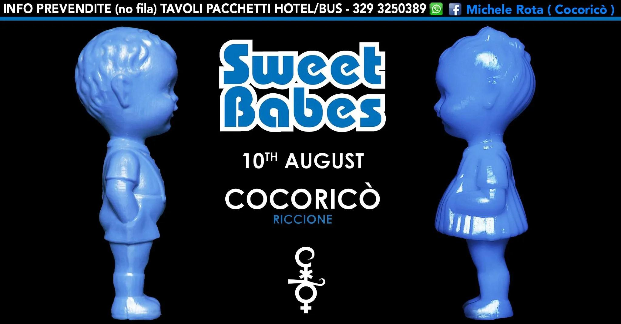 10 08 2017 SWEET BABES AT COCORICÒ RICCIONE PREVENDITE + TAVOLI + PACCHETTI HOTEL