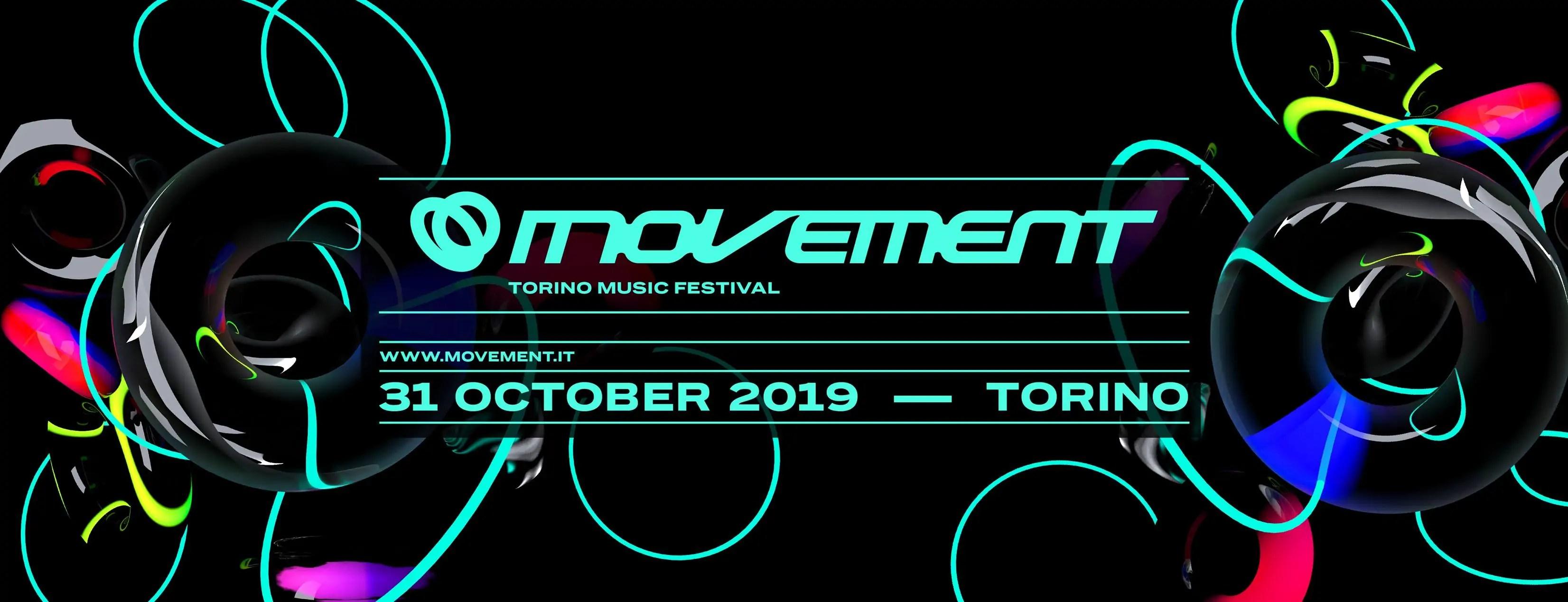 Movement Torino Music Festival 2019, 31 Ottobre – Lingotto Fiere | Ticket Pacchetti Hotel