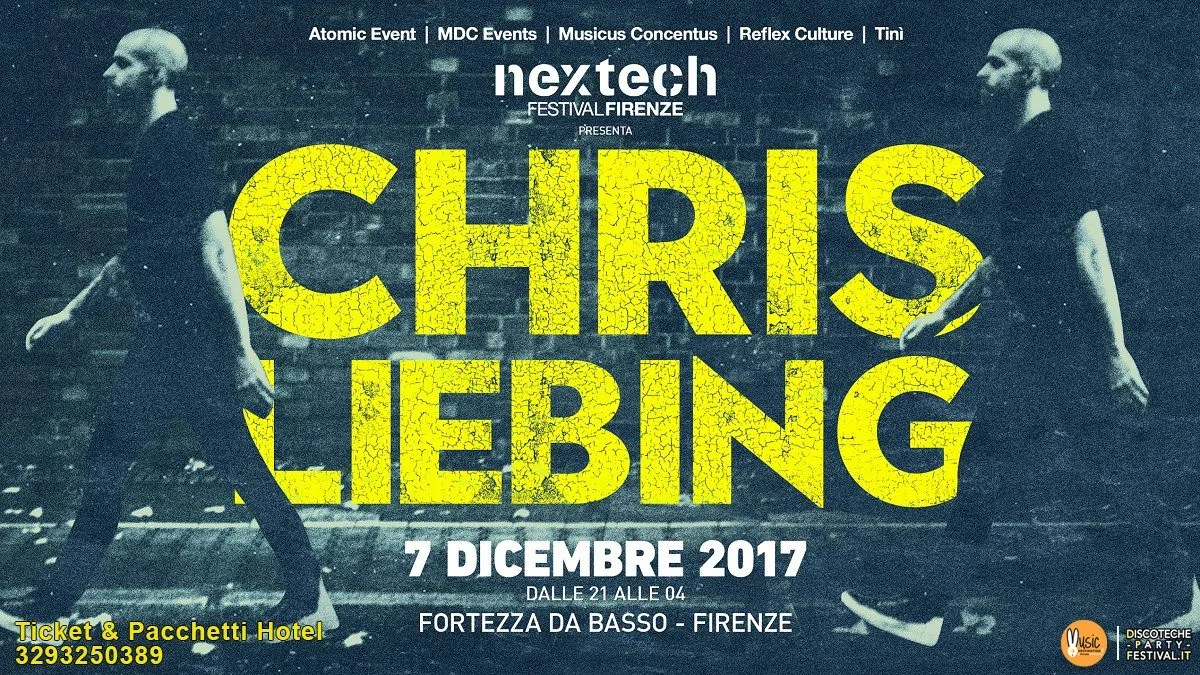 07 12 2017 NEXTECH @Fortezza Da Basso Firenze CHRIS LIEBING – Ticket + Hotel