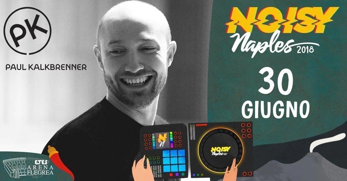 Paul Kalkbrenner Noisy Naples Fest 2018 Arena Flegra Napoli