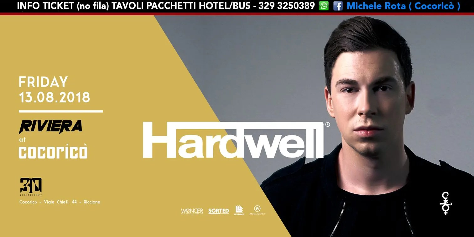 HARDWELL al Cocoricò RIVIERA Riccione – Lunedì 13 Agosto 2018 | Ticket Tavoli Pacchetti hotel Prevendite