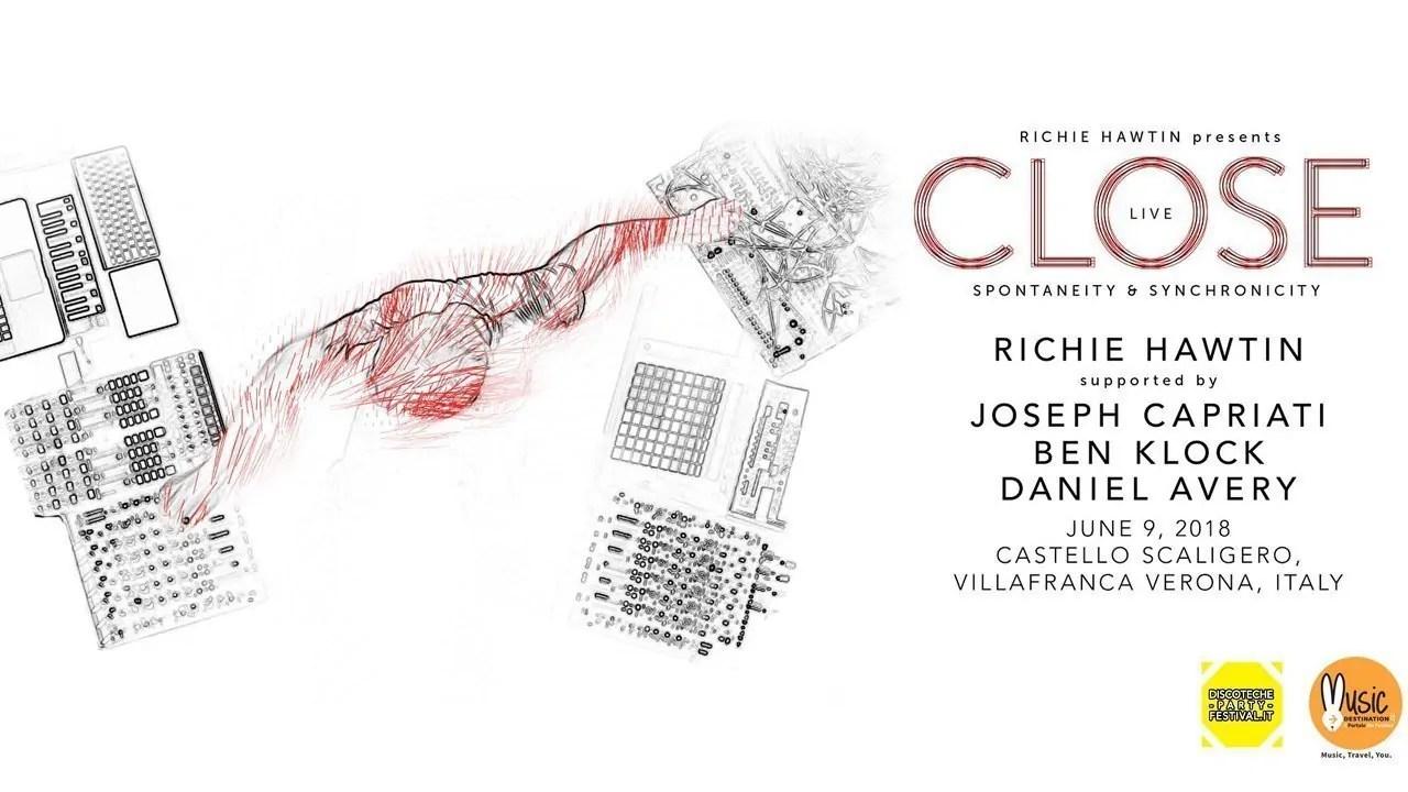 Richie Hawtin presenta Close w/ JosephCapriati Castello Scaligero Villafranca Verona 09 Giugno 2018 + Ticket Biglietti Pacchetti Hotel