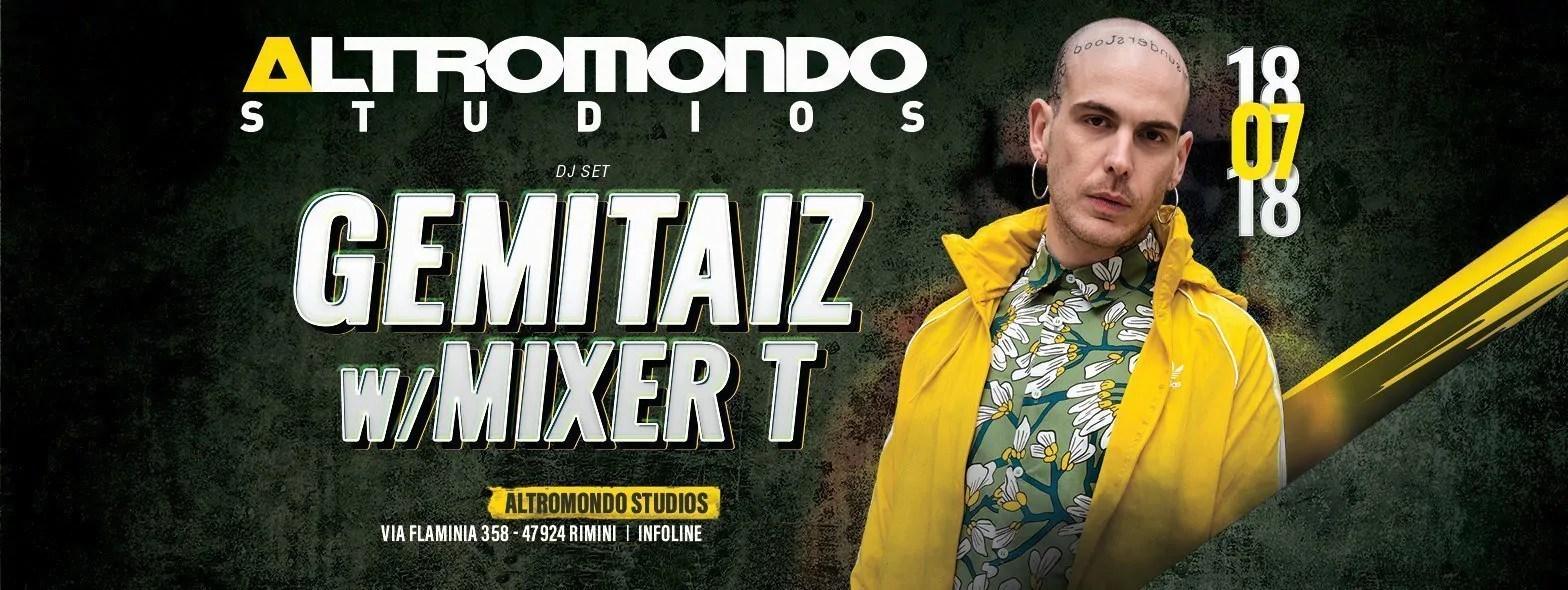 GEMITAIZ at Altromondo Studios Rimini – Mercoledì 18 Luglio 2018 | Ticket Tavoli Pacchetti hotel Prevendite