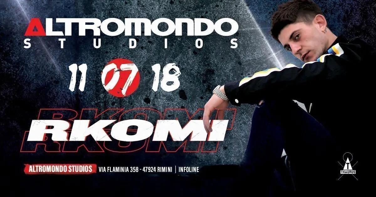 RKOMI at Altromondo Studios Rimini – Mercoledì 11 Luglio 2018   Ticket Tavoli Pacchetti hotel Prevendite