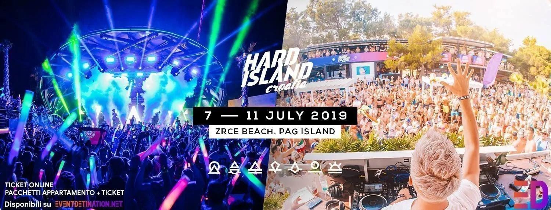 HARD ISLAND 2019 FESTIVAL – PAG CROAZIA + TICKET PACCHETTI