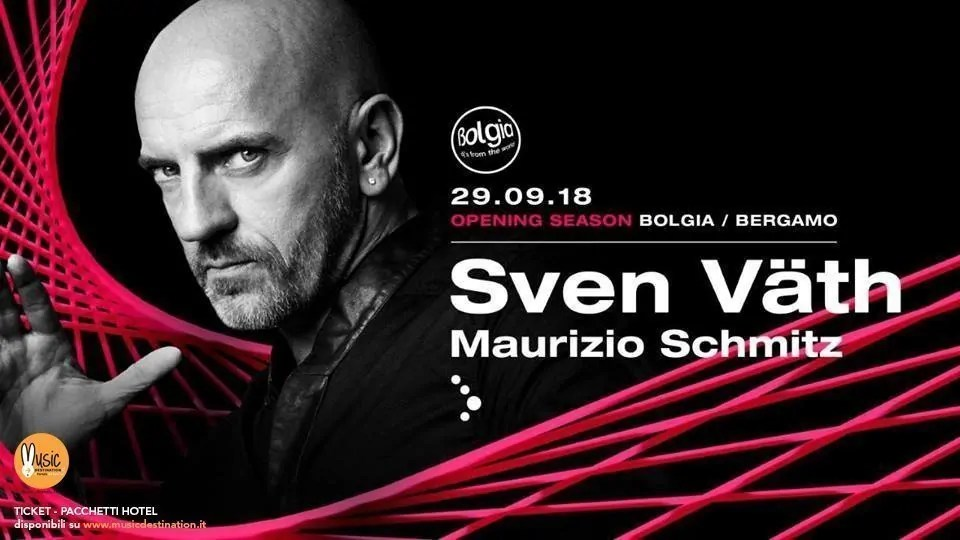 Sven Vath at Bolgia Bergamo – 29 Settembre 2018 | Ticket Tavoli Pacchetti hotel Prevendite