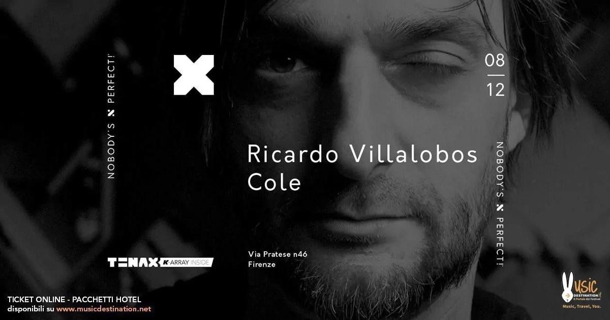 Ricardo Villalobos Tenax Firenze Sabato 08 Dicembre 2018 + Prezzi Ticket in Prevendita Biglietti Tavoli Liste Pacchetti Hotel